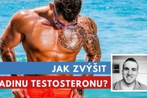 Jak zvýšit hladinu testosteronu?