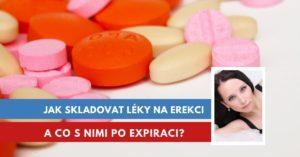 jak skladovat léky na erekci a co s nimi po expiraci?
