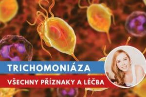 trichomoniáza, projevy a léčba