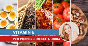 vitamín E pro erekci, libido a tvorbu spermií