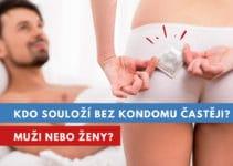 kdo souloží bez kondomu?