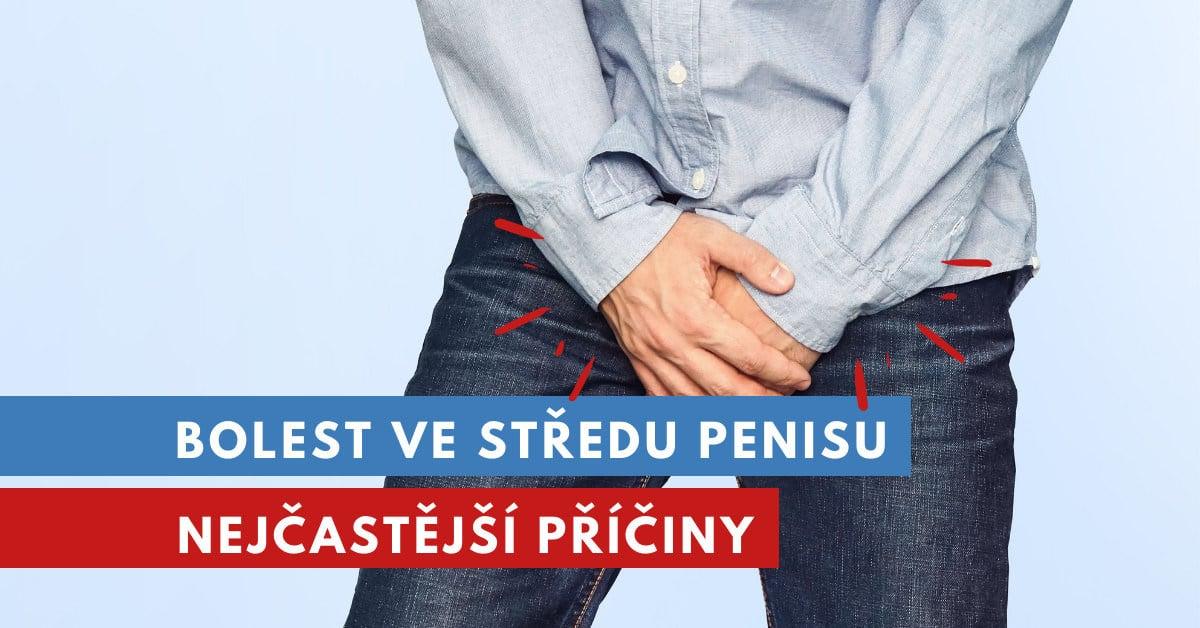 bolest ve středu penisu