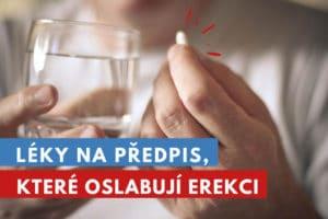 léky, které oslabují erekci a způsobují erektilní dysfunkci