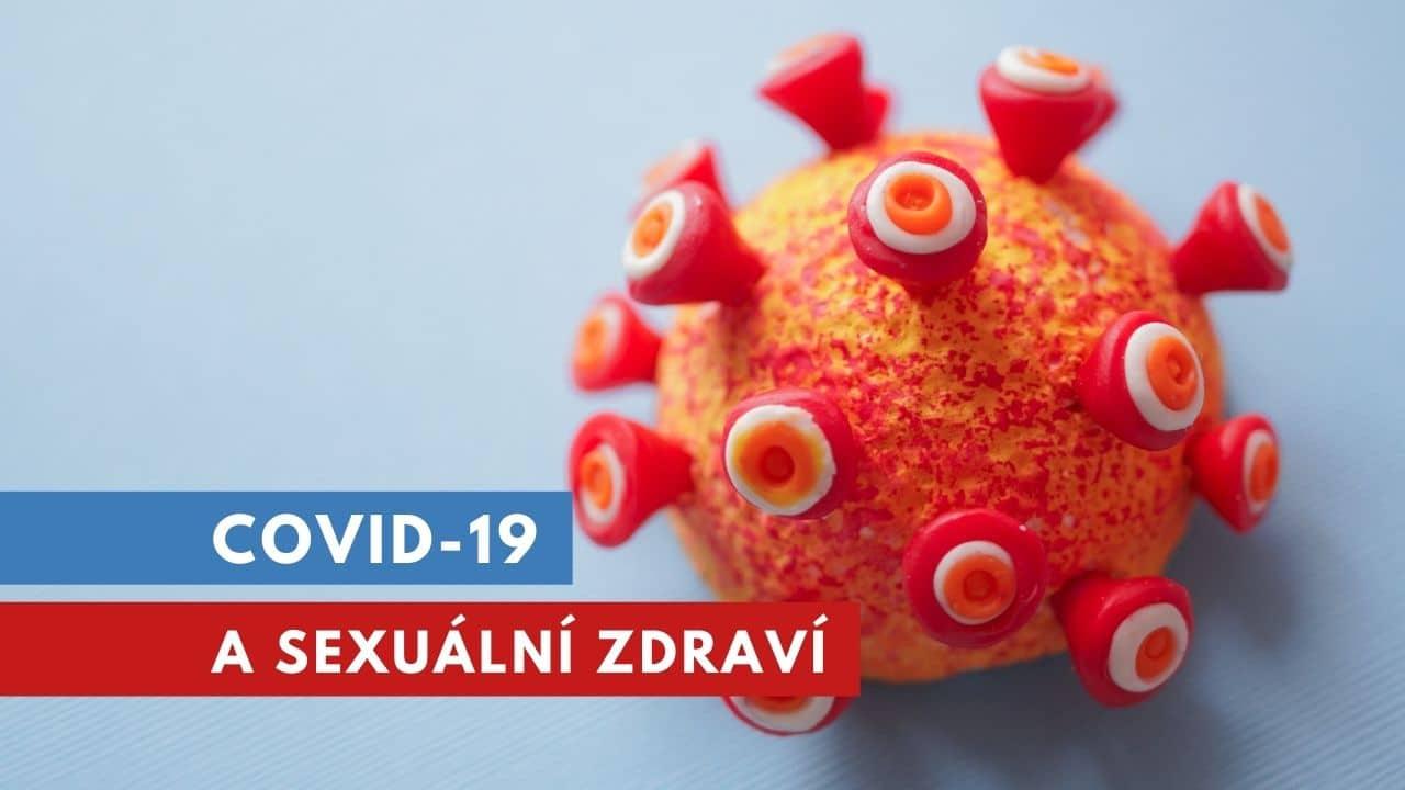 Covid-19 a sexuální zdraví