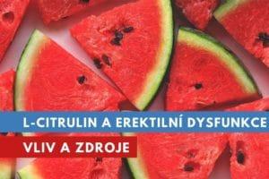 L-citrulin a erektilní dysfunkce