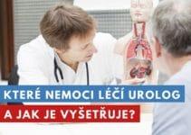 které nemoci léčí urolog?